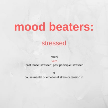mood beaters_ stressed