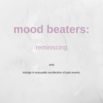 mood beaters_ reminiscing