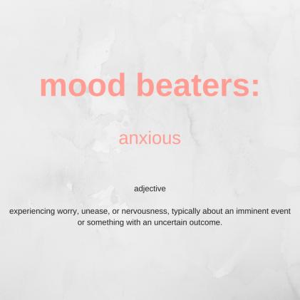 mood beaters_ anxious